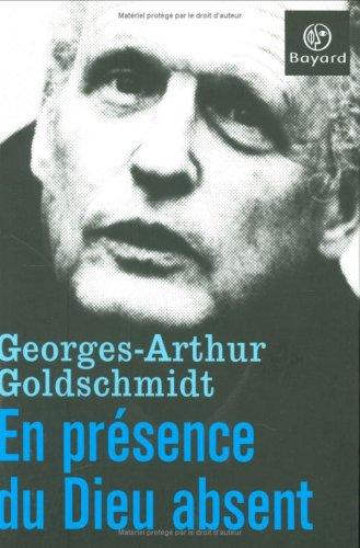 En présence du Dieu absent par Georges-Arthur Goldschmidt