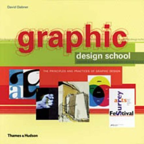 Graphic Design School: The Principles and Practices of Graphic Design by David Dabner (25-Oct-2004) Paperback