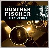 Günther Fischer: Die Film-Hits (inkl. Titelmusik)