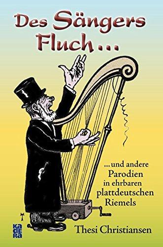 Des Sängers Fluch: ...und andere Parodien in ehrbaren plattdeutschen Riemels