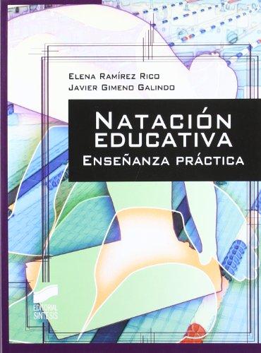 Natación educativa: enseñanza práctica (Actividad física y deporte. Enseñanza y bases educativas) por Elana Ramírez Rico