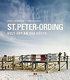 St. Peter-Ording: Kult-Ort an der Küste - Birgit Radebold, Thomas Ernst