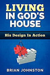 Living in God's House: His Design in Action (Search For Truth Bible Series - Book 18)
