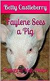 Faylene Sees a Pig: Faylene in High Plains