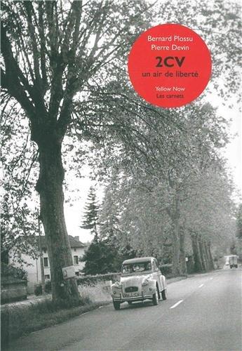 2 CV : Un air de liberté par Bernard Plossu