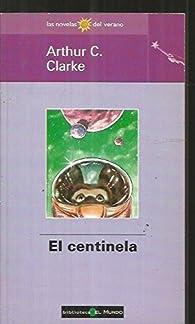 El Centinela par Arthur C. Clarke