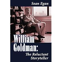 William Goldman: The Reluctant Storyteller (English Edition)
