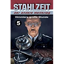 "Stahlzeit, Band 5: ""Himmlers große Stunde"""
