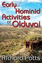 Early Hominid Activities at Olduvai: Foundations of Human Behaviour (Foundations of Human Behavior)