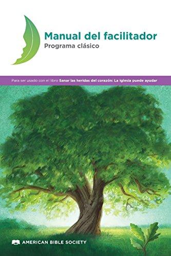 Manual del facilitador - Programa clásico: Sanar las heridas del corazón