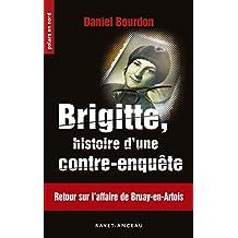 Brigitte, histoire d'une contre-enquête: Retour sur l'affaire de Bruay-en-Arbois (Polars en Nord t. 220)