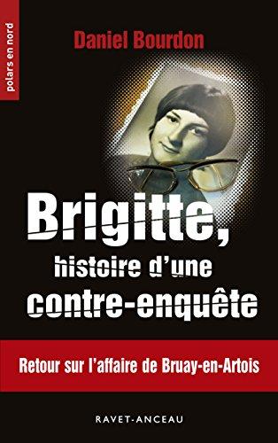 Brigitte, histoire d'une contre-enquête: Retour sur l'affaire de Bruay-en-Arbois (Polars en Nord t. 220) par Daniel Bourdon
