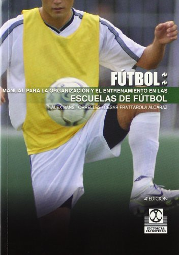 Manual Para La Organizacion y El Entrenamiento En Escuelas de Futbol by C. Frattarola Alcaraz (1999-04-08)