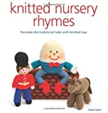 Knitted Nursery Rhymes: Recreate the traditional tales with toys by Sarah Keen (2014-01-14)