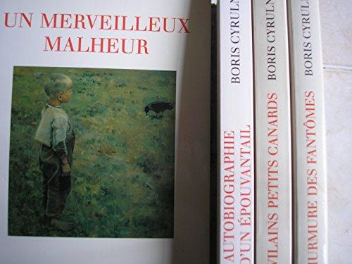 boris cyrulnik - lot 4 livres : le murmure des fantomes - les vilains petits canards - autobiographie d'un épouvantail - un merveilleux malheur