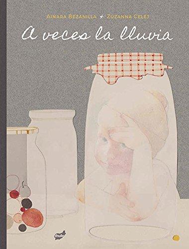 A veces la lluvia (Fuera de Órbita) por Ainara Bezanilla Orallo