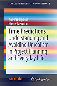 PDF Gratis Time Predictions: Understanding and Avoiding Unrealism in Project Planning and Everyday Life (Simula SpringerBriefs on Computing Book 5)