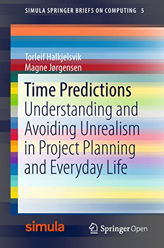 Time Predictions: Understanding and Avoiding Unrealism in Project Planning and Everyday Life (Simula SpringerBriefs on Computing Book 5) (English Edition)