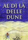 eBook Gratis da Scaricare Al di la delle dune (PDF,EPUB,MOBI) Online Italiano