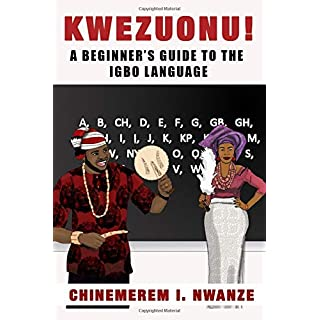 Kwezuonu!: A Beginner's Guide to the Igbo Language
