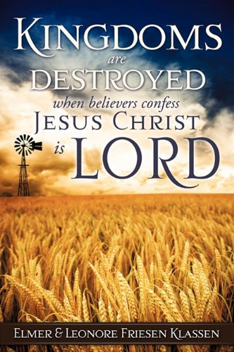 Kingdoms Are Destroyed When Believers Confess Jesus Christ Is Lord