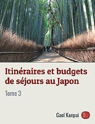 Itinéraires et budgets de séjours au Japon (Voyage au Japon t. 3)