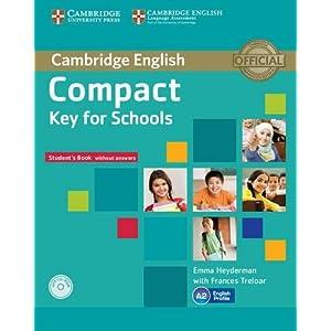 Compact key for schools. Student's book without answer. Per le Scuole superiori. Con CD-ROM. C