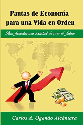 Pautas de Economía para una vida en orden: Para fomentar una sociedad de cara al futuro (Spanish Edition)
