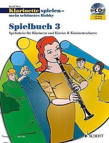 Klarinette spielen - mein schönstes Hobby: Die moderne Schule für Jugendliche und Erwachsene. Spielbuch 3. Klarinette. Spielbuch mit CD.