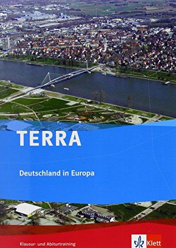 TERRA Deutschland in Europa: Trainingsheft Klausur- und Abiturtraining Klasse 11-13