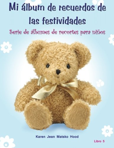 My Holiday Memories Scrapbook for Kids, Translated Spanish Edition: Volume 5 (Children's Scrapbook Series) por Karen Jean Matsko Hood