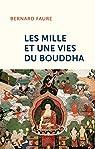 Les mille et une vies du Bouddha par Faure
