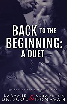 Back To The Beginning: A Duet by [Briscoe, Laramie, Donavan, Seraphina]