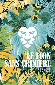 Le lion sans crinière par Édouard Bureau
