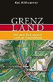 Grenzland: Mit dem Rad einmal rund um Deutschland