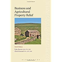 Business and Agricultural Property Relief: Sixth Edition by Toby Harris (2014-07-31)