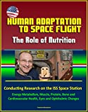 This excellent report has been professionally converted for accurate flowing-text e-book format reproduction. This NASA reference provides a review the history of and current state of knowledge about the role of nutrition in human space flight. We ha...