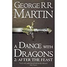 (A Dance With Dragons: Part 2 After the Feast: Book 5 Part 2 of a Song of Ice and Fire) By George R. R. Martin (Author) Paperback on ( Mar , 2012 )