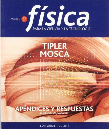 Fisica Para La Ciencia y La Tecnologia - Apendices y Respuestas Resolucion de Problemas
