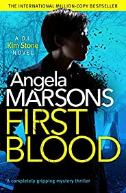 First Blood: A completely gripping mystery thriller (Detective Kim Stone Crime Thriller) (English Edition)