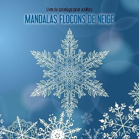 Livre de coloriage pour adultes Mandalas flocons de neige 1