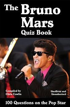 The Bruno Mars Quiz Book by [Cowlin, Chris]