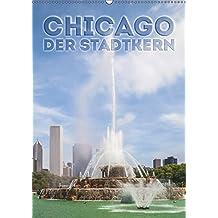CHICAGO Der Stadtkern (Wandkalender 2019 DIN A2 hoch): Sehenswerte Höhepunkte in der Innenstadt (Monatskalender, 14 Seiten ) (CALVENDO Orte)
