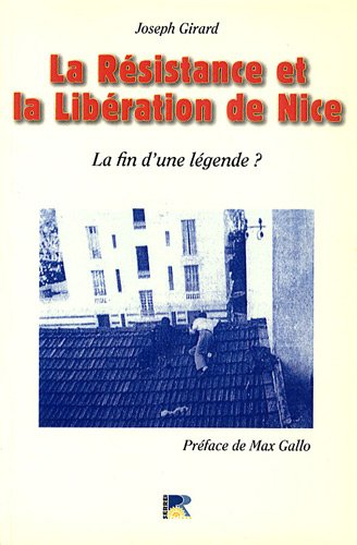 La Resistance et la Liberation de Nice : la Fin d'une Légende