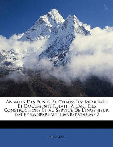 Annales Des Ponts Et Chaussées: Mémoires Et Documents Relatif À L'art Des Constructions Et Au Service De L'ingénieur, Issue 49,part 1,volume 2