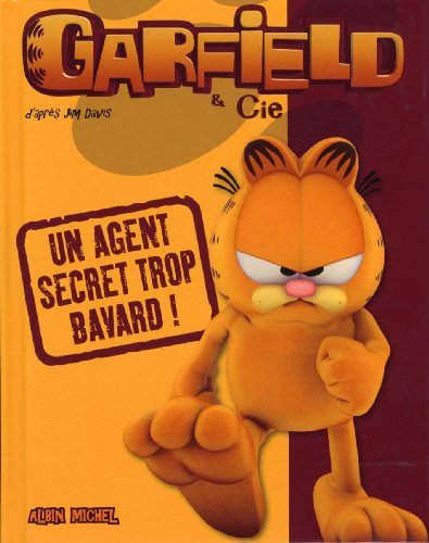 Garfield & Cie : Un agent secret trop bavard !