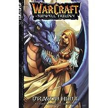 Warcraft Volume 1: Dragon Hunt (Warcraft: Sunwell Trilogy)
