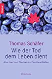 Wie der Tod dem Leben dient (Amazon.de)