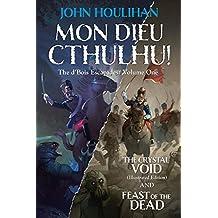 Mon Dieu Cthulhu! The d'Bois Escapades Volume One