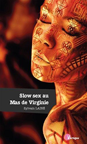 Slow sex au Mas de Virginie (Vertiges tendance rose) par Sylvain Lainé